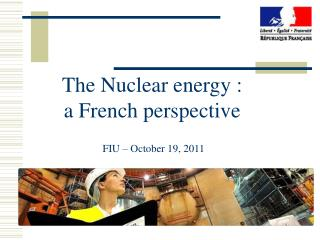 The Nuclear energy :  a French perspective