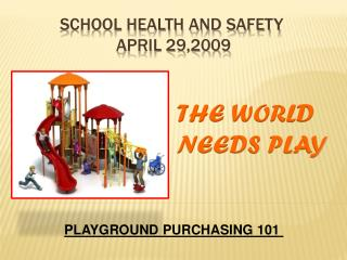 SCHOOL HEALTH and SAFETY                        April 29,2009