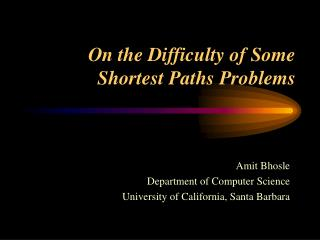 On the Difficulty of Some Shortest Paths Problems