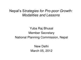Nepal's S trategies for Pro-poor Growth: Modalities and Lessons
