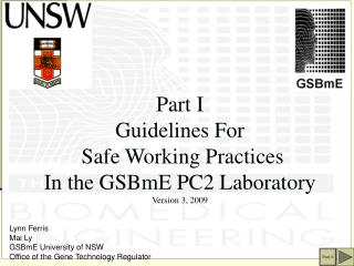 Part I Guidelines For  Safe Working Practices In the GSBmE PC2 Laboratory Version 3, 2009