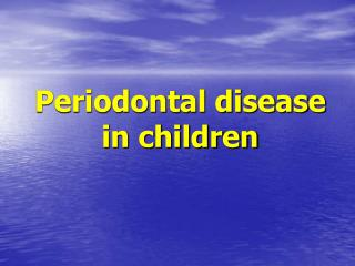 Periodontal disease in children