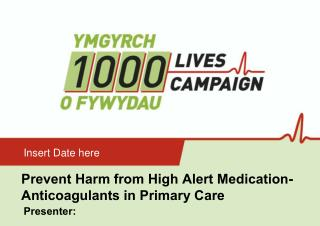Prevent Harm from High Alert Medication- Anticoagulants in Primary Care