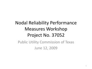 Nodal Reliability Performance Measures Workshop Project No.  37052