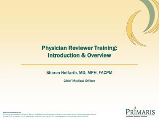 Physician Reviewer Training: Introduction & Overview