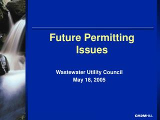 Future Permitting Issues