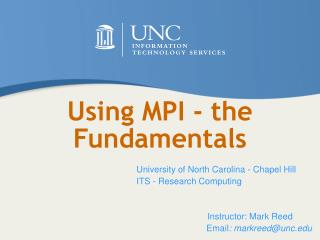 Using MPI - the Fundamentals
