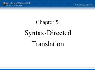 Chapter 5. Syntax-Directed Translation