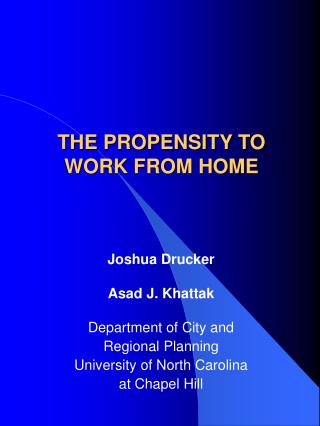 THE PROPENSITY TO  WORK FROM HOME