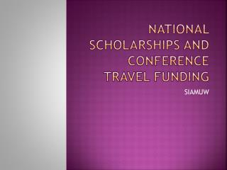National Scholarships and Conference Travel Funding