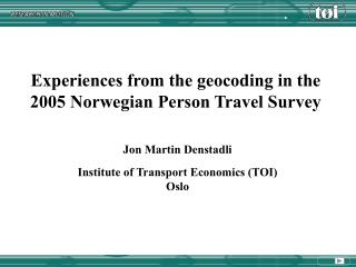 Experiences from the geocoding in the 2005 Norwegian Person Travel Survey
