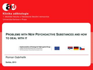 Problems with New Psychoactive Substances  and how to deal with it