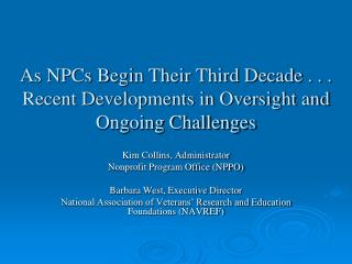 As NPCs Begin Their Third Decade . . . Recent Developments in Oversight and Ongoing Challenges