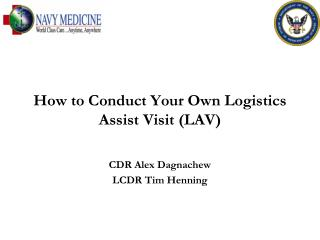 How to Conduct Your Own Logistics Assist Visit (LAV)
