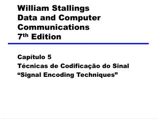 William Stallings Data and Computer Communications 7 th  Edition