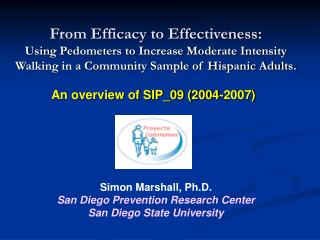 Simon Marshall, Ph.D. San Diego Prevention Research Center San Diego State University