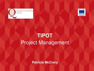 TIPOT Project Management Patricia McCrory
