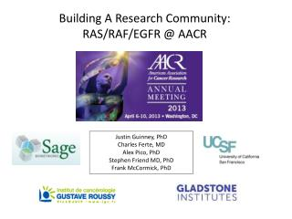 Building A Research Community:  RAS/RAF/EGFR @ AACR