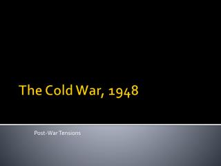 The Cold War, 1948