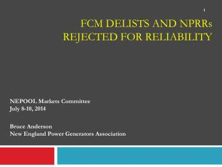 FCM Delists AND NPRR s  Rejected for Reliability
