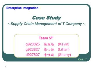 Case Study ~ Supply Chain Management of T Company ~