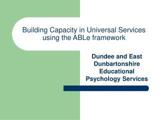Building Capacity in Universal Services using the ABLe framework