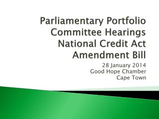 Parliamentary Portfolio Committee Hearings National Credit Act Amendment Bill