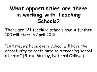 What opportunities  are there in working  with  Teaching  Schools?