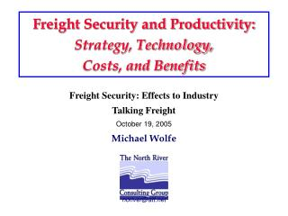 Freight Security and Productivity: Strategy, Technology,  Costs, and Benefits