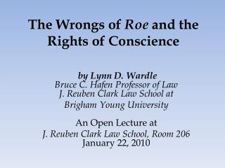 The Wrongs of  Roe  and the Rights of Conscience