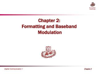 Chapter 2 :  Formatting and Baseband  Modulation