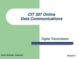 CIT 307 Online Data Communications