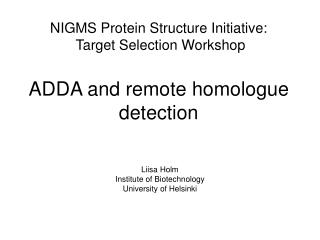 NIGMS Protein Structure Initiative:  Target Selection Workshop ADDA and remote homologue detection