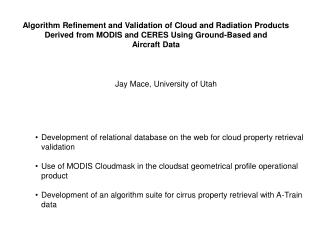 Algorithm Refinement and Validation of Cloud and Radiation Products