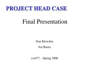 PROJECT HEAD CASE