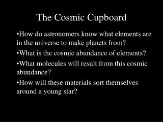 The Cosmic Cupboard