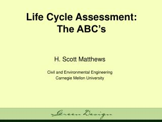 Life Cycle Assessment: The ABC's