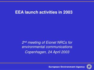 EEA launch activities in 2003