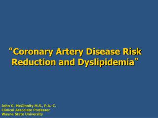 """ Coronary Artery Disease Risk Reduction and Dyslipidemia """