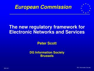 The new regulatory framework for Electronic Networks and Services