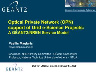 Optical Private Network (OPN) support of Grid e-Science Projects: A  GÉANT2/NREN Service Model