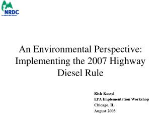 An Environmental Perspective:   Implementing the 2007 Highway Diesel Rule