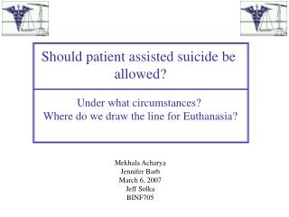 Should patient assisted suicide be  allowed? Under what circumstances?