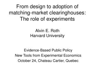 Evidence-Based Public Policy New Tools from Experimental Economics