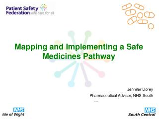 Mapping and Implementing a Safe Medicines Pathway
