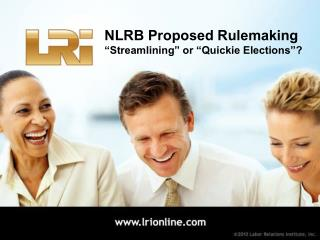 "NLRB Proposed Rulemaking "" Streamlining ""  or  "" Quickie Elections "" ?"