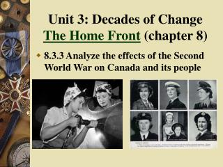 Unit 3: Decades of Change The Home Front  (chapter 8)
