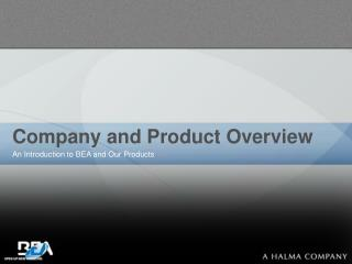 Company and Product Overview