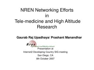 NREN Networking Efforts in   Tele-medicine and High Altitude Research