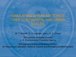 SIMULATING URBAN AIR TOXICS OVER CONTINENTAL AND URBAN SCALES.
